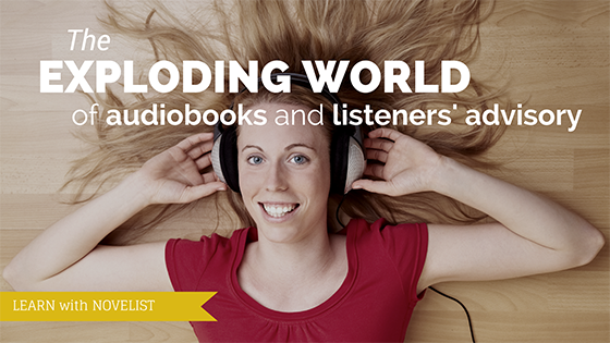 Exploding world of audiobooks and listeners' advisory