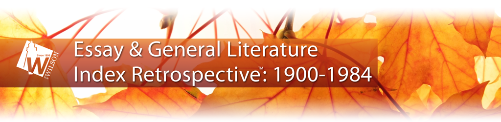 essay and general literature index This database cites essays and articles to nearly 45,000 english-language essays in 3,500 collections and anthologies in the humanities many of these essays do not appear.