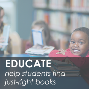 Educate: help students find just-right books